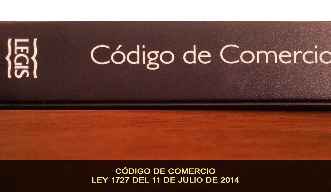 Código de Comercio, Reforma ley 1727 del 11 de Julio de 2014