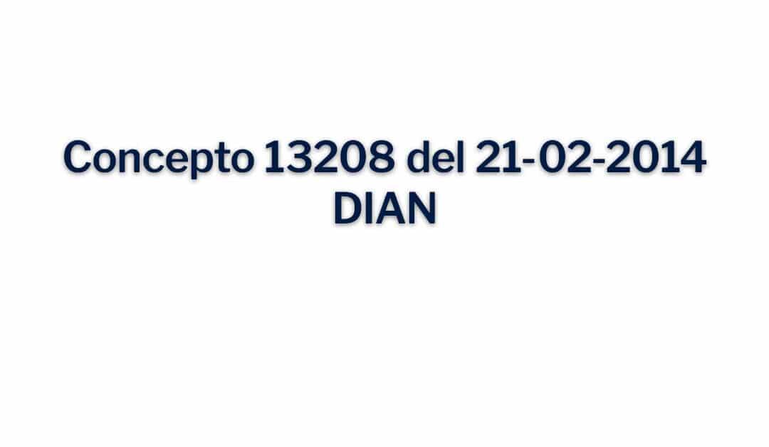 Concepto 13208 del 21-02-2014, DIAN