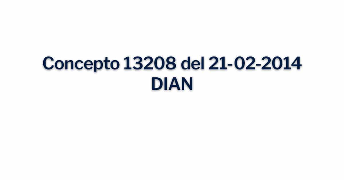 Concepto 13208 de 21-02-2014 DIAN