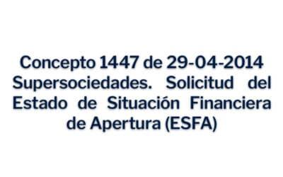 Concepto 1447 del 29-04-2014, Estado de Situación Financiera de Apertura – ESFA