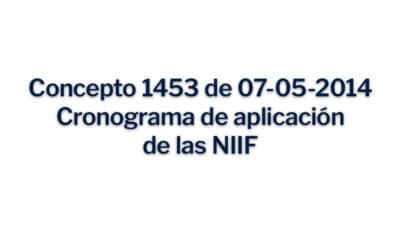 Concepto 1453 del 07-05-2014 Cronograma de aplicación de las NIIF