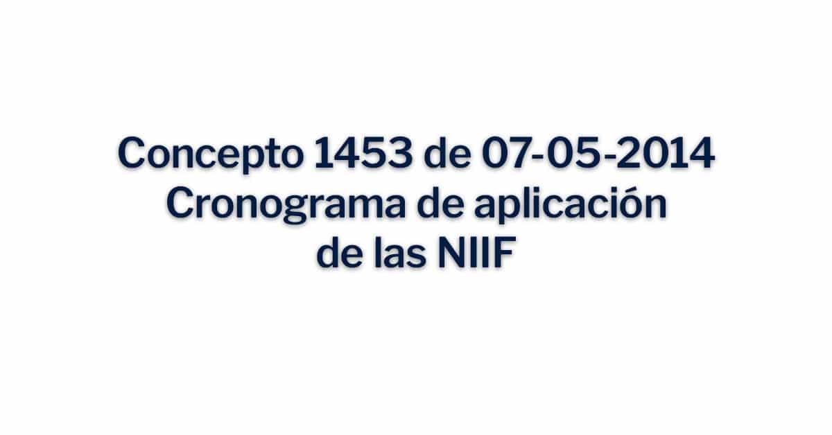 Concepto 1453 de 07-05-2014 Cronograma de aplicación de las NIIF