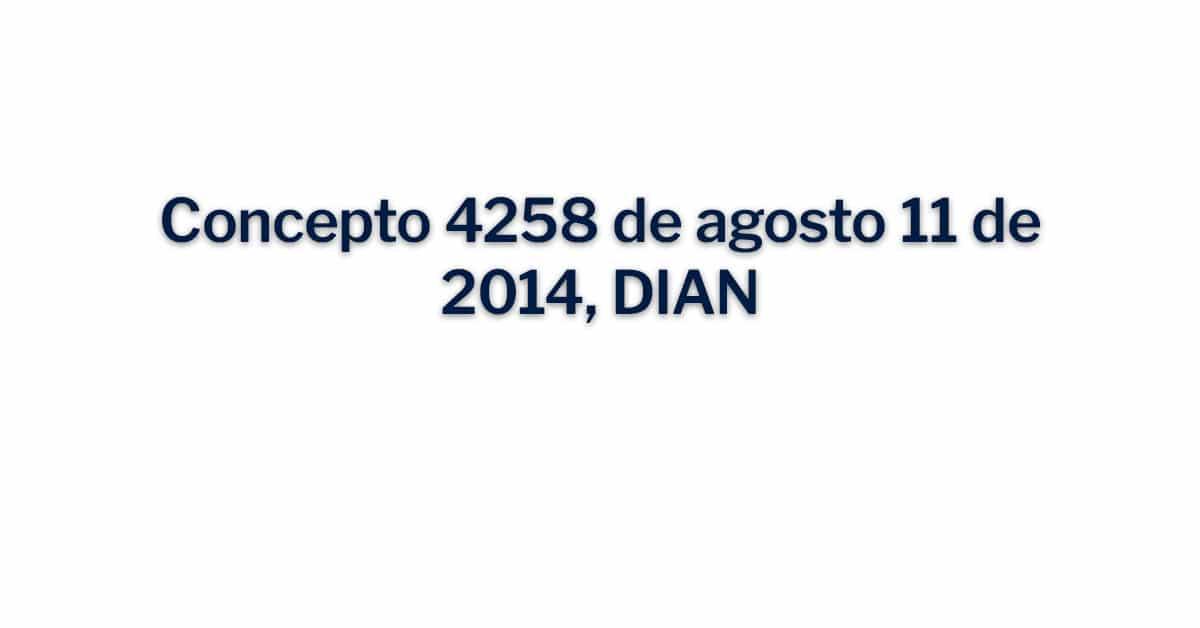 Concepto 4258 de agosto 11 de 2014 - DIAN