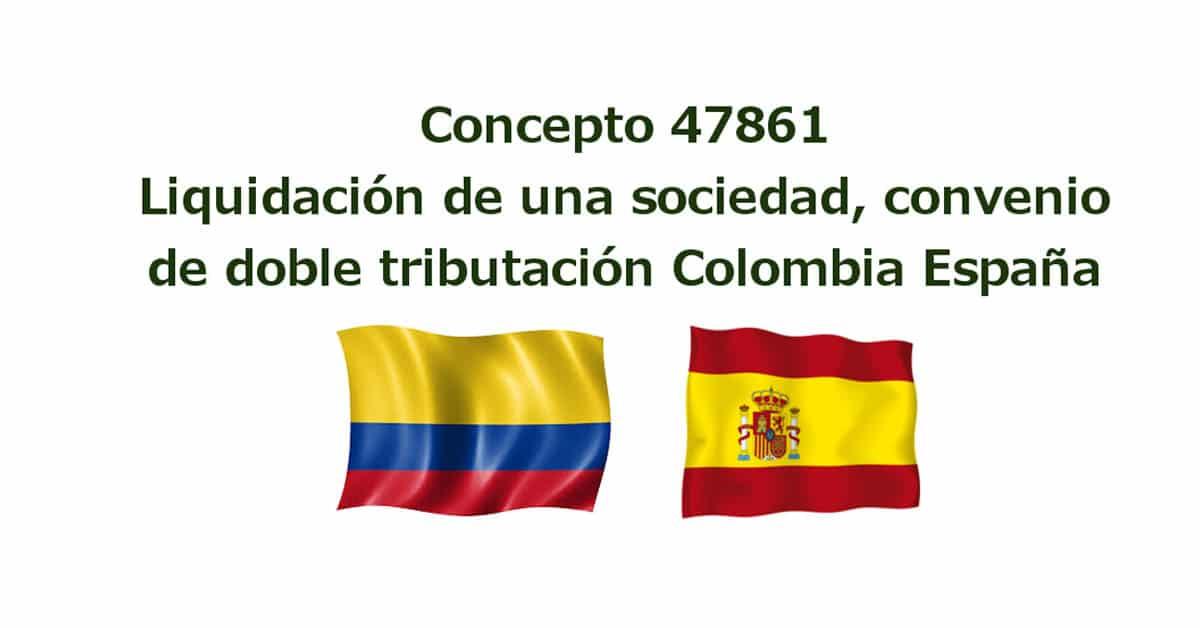 Concepto 47861 del 11 de junio de 2009 - DIAN, Terminación de una sociedad convenio de doble tributación Colombia - España.