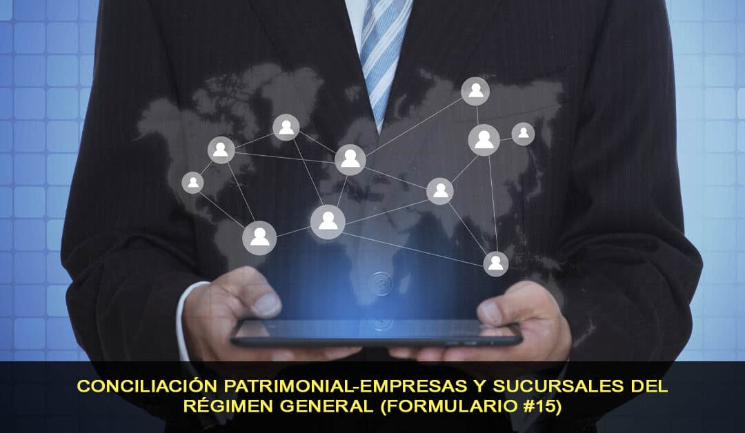 Conciliación patrimonial empresas y sucursales del régimen general
