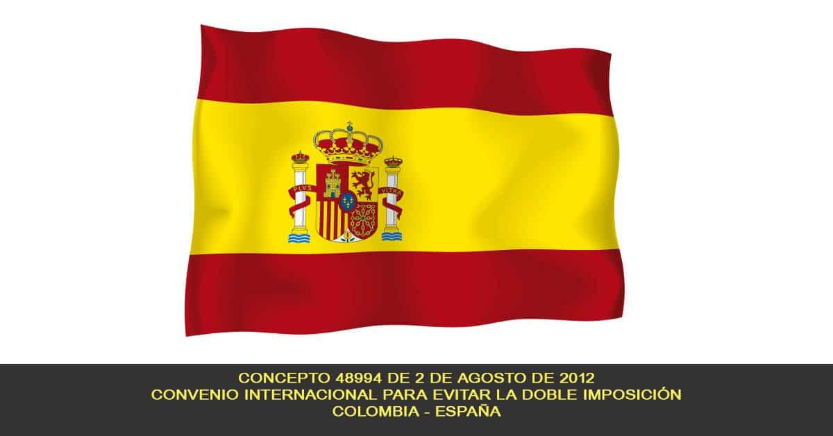 Concepto 48994 de 2 de agosto de 2012, Convenio para evitar la Doble Imposición suscrito entre el Gobierno de Colombia y el Reino de España.