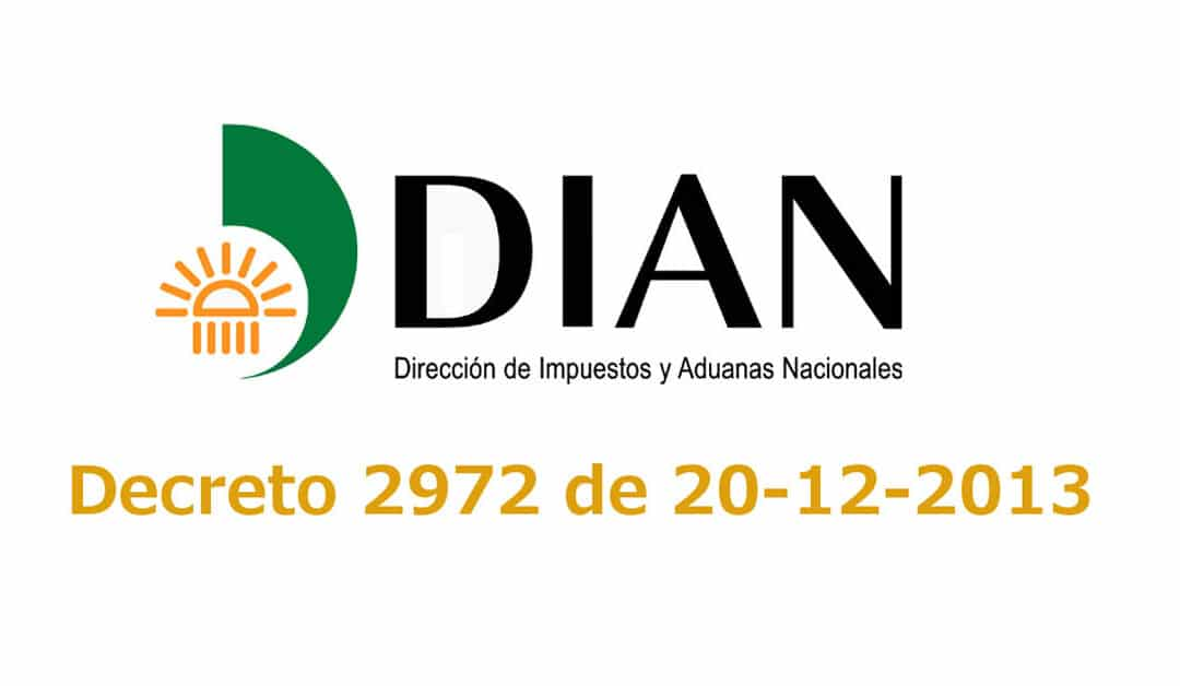 Decreto 2972 de 20 de diciembre de 2013 – Dian