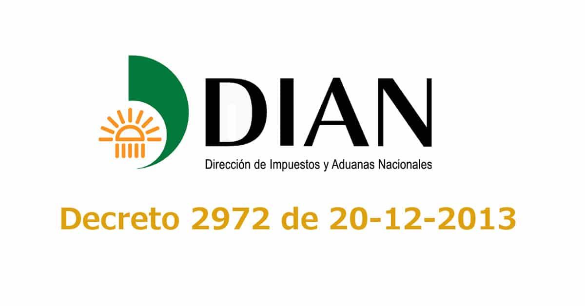 Decreto 2972 de 20 de diciembre de 2013 - Dian