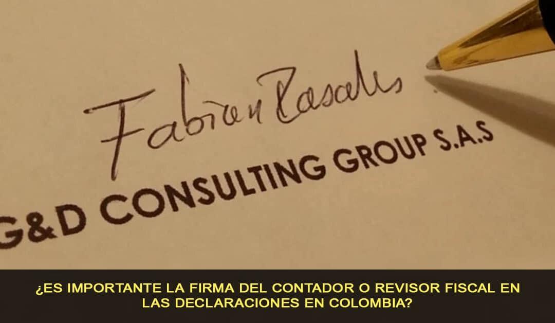 ¿Es importante la firma del Contador o Revisor fiscal en las declaraciones en Colombia?