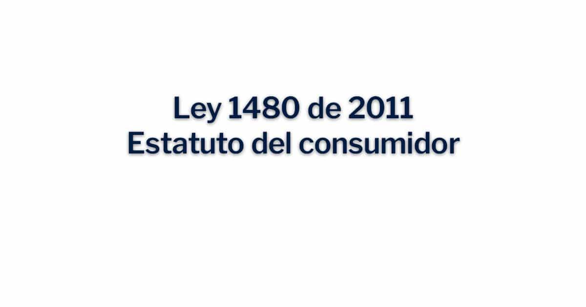 Ley 1480 de 2011, Estatuto del consumidor