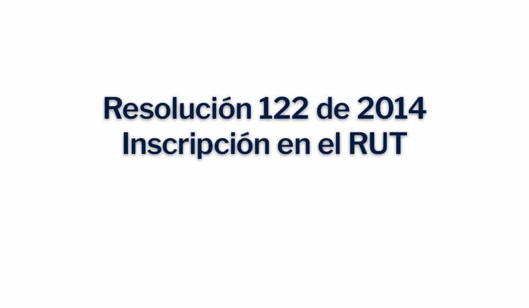 Resolución 122 de 2014, Inscripción en el RUT