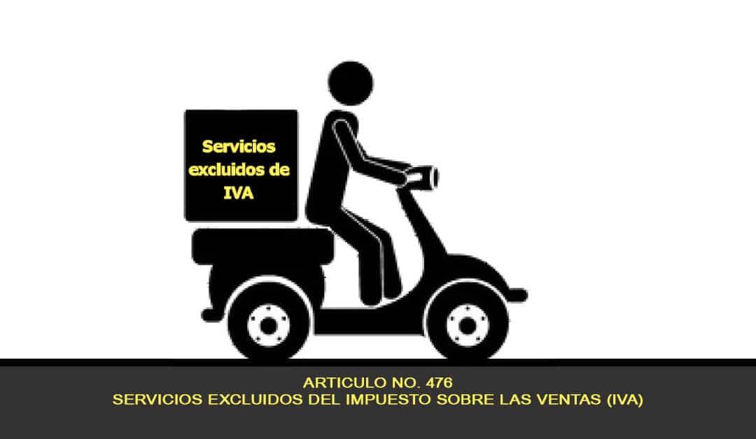 Artículo 476, Servicios excluidos del impuesto sobre las ventas (IVA)
