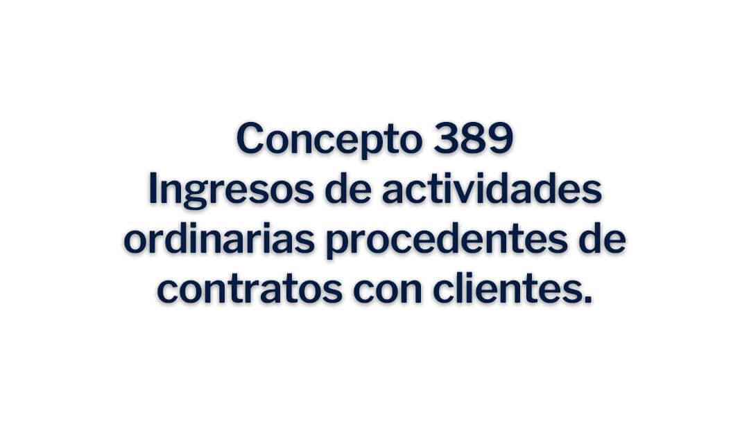 Concepto 389, Ingresos de actividades ordinarias procedentes de contratos