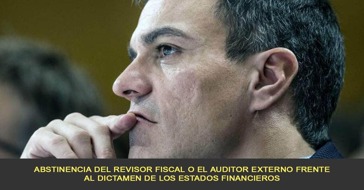 Abstinencia del revisor fiscal o el auditor externo frente al dictamen de los estados financieros