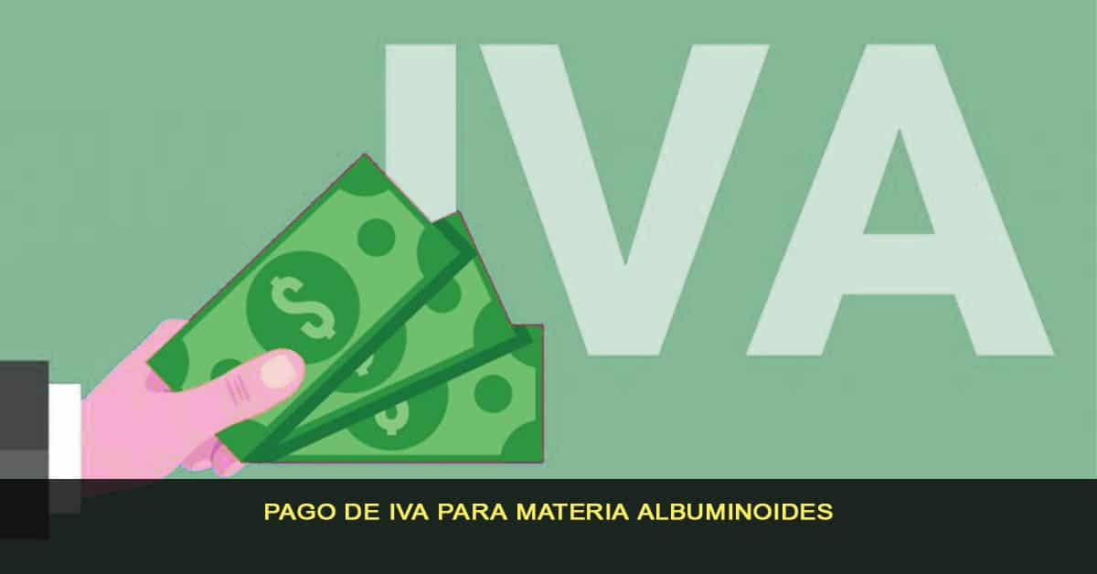pago de IVA para materia Albuminoides