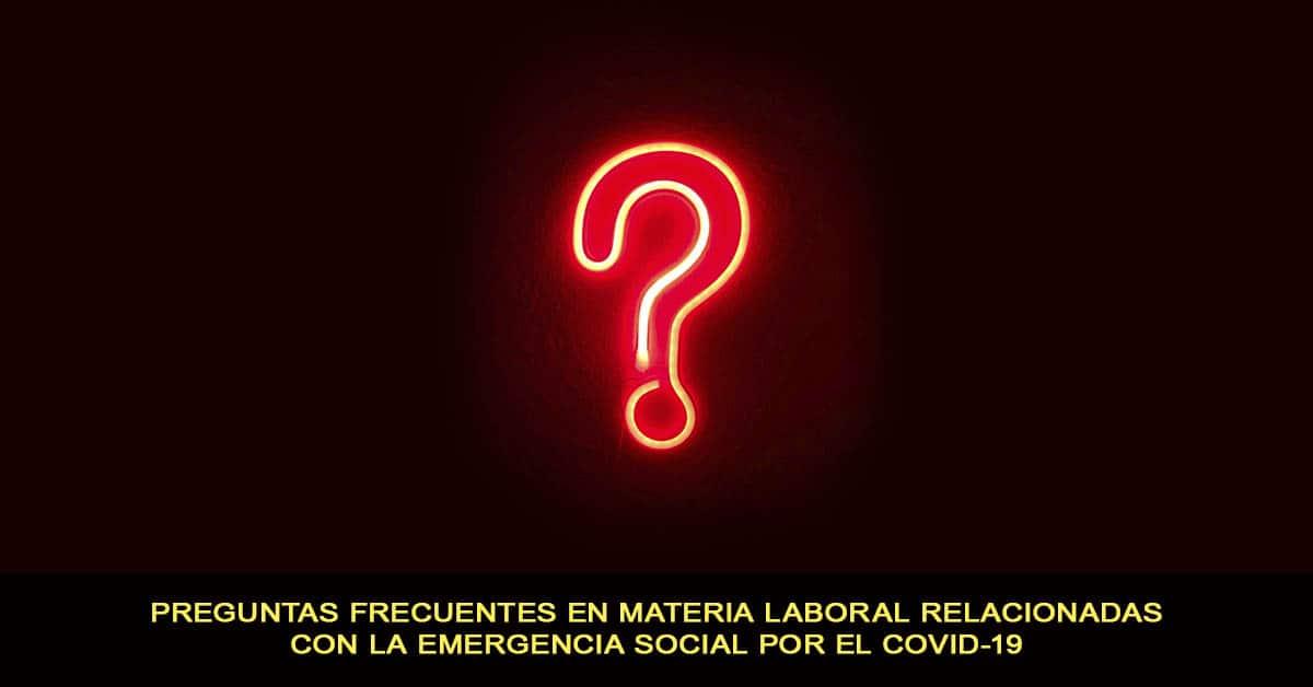 Preguntas Frecuentes en Materia Laboral Relacionadas con la Emergencia Social por el COVID-19