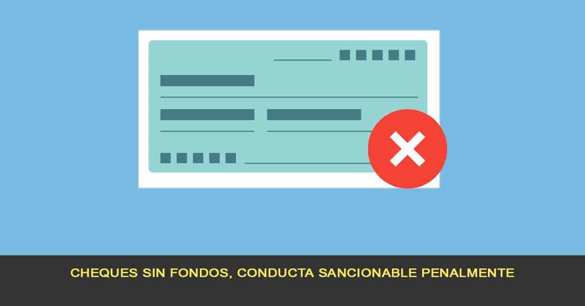 Cheques sin fondos, conducta sancionable penalmente