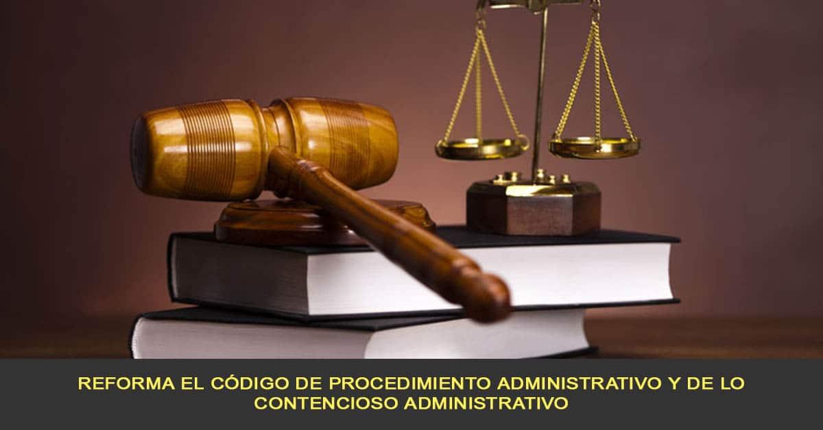 Reforma el código de procedimiento administrativo y de lo contencioso administrativo