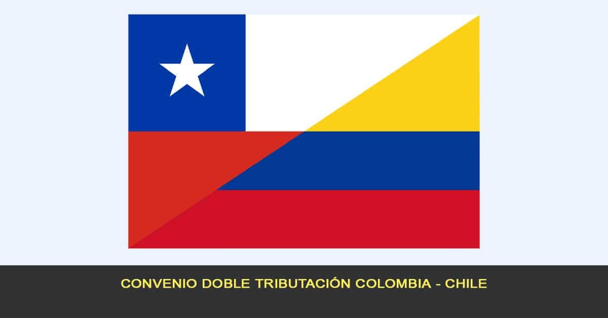 Convenio doble tributación Colombia - Chile