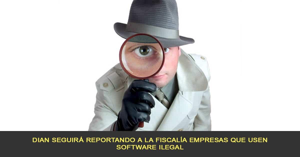 DIAN seguirá reportando a la fiscalía empresas que usen software ilegal