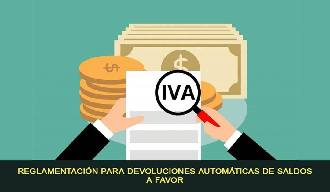 Reglamentación para Devoluciones Automáticas de Saldos a Favor