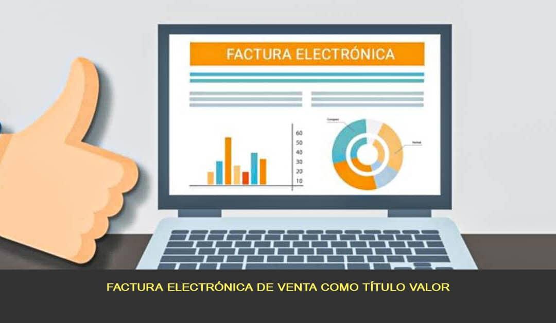 Factura electrónica de venta como título valor