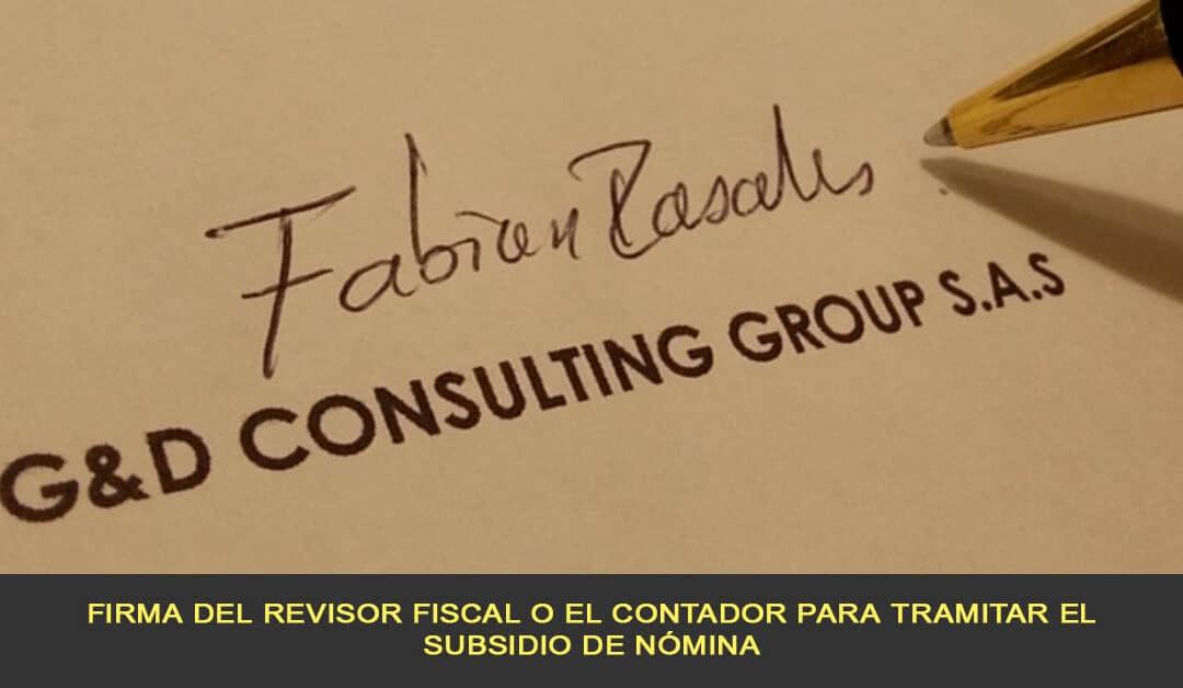 Firma del revisor fiscal o el contador para tramitar el subsidio de nómina