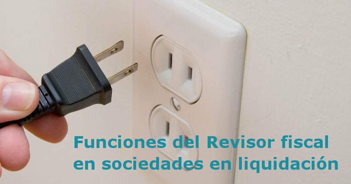 Funciones del Revisor Fiscal en sociedades en proceso de liquidación