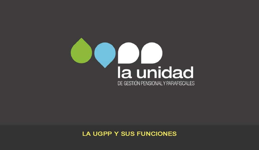 La UGPP y sus funciones
