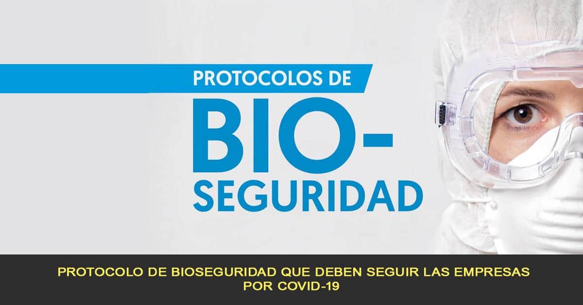 Protocolo de bioseguridad que deben seguir las empresas por COVID-19