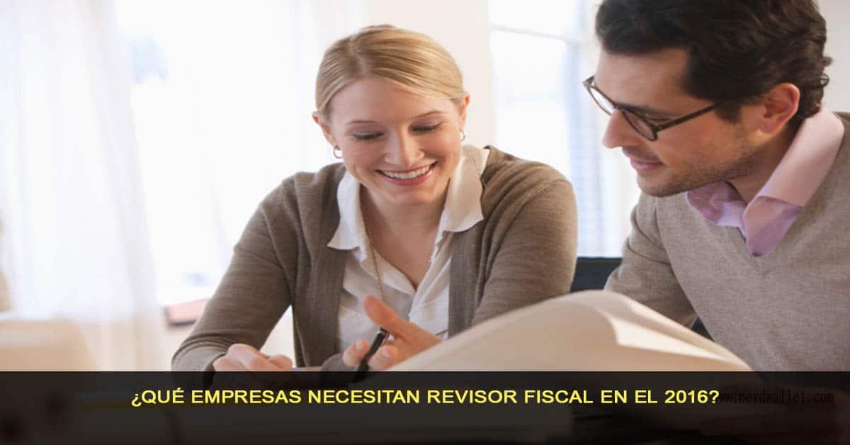¿Qué empresas necesitan revisor fiscal en el 2016?