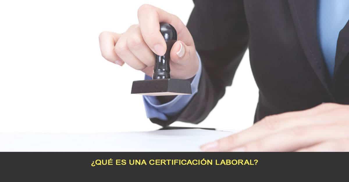 ¿Qué es una certificación laboral?