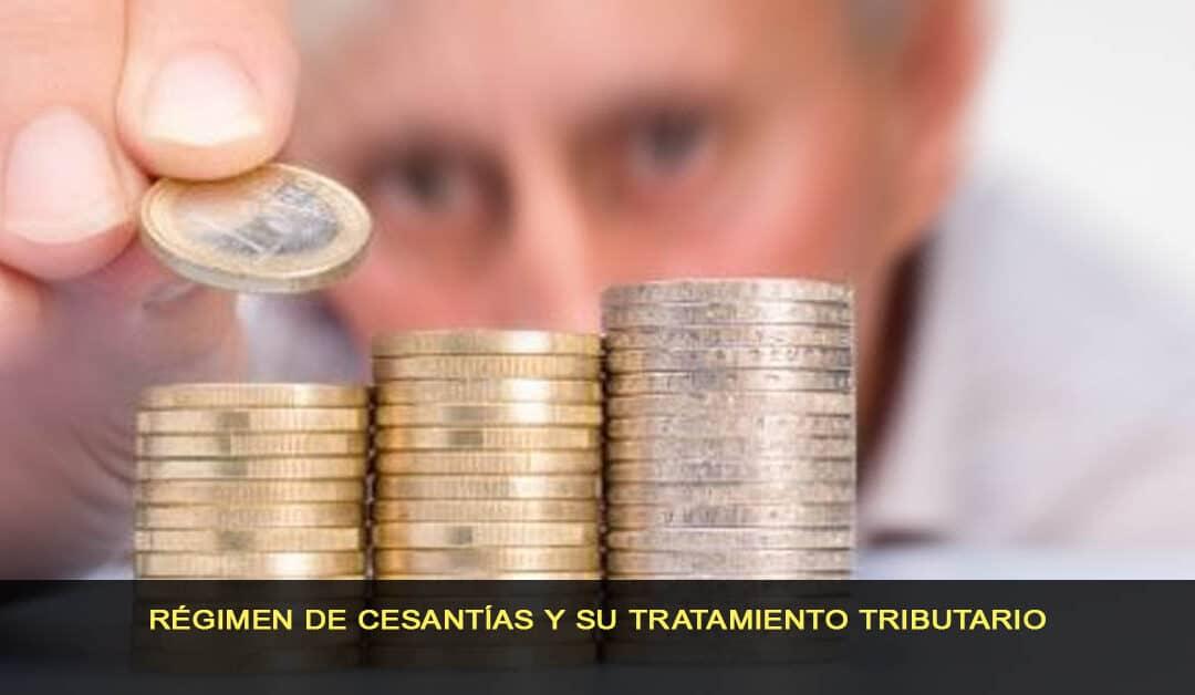 Régimen de cesantías y su tratamiento tributario