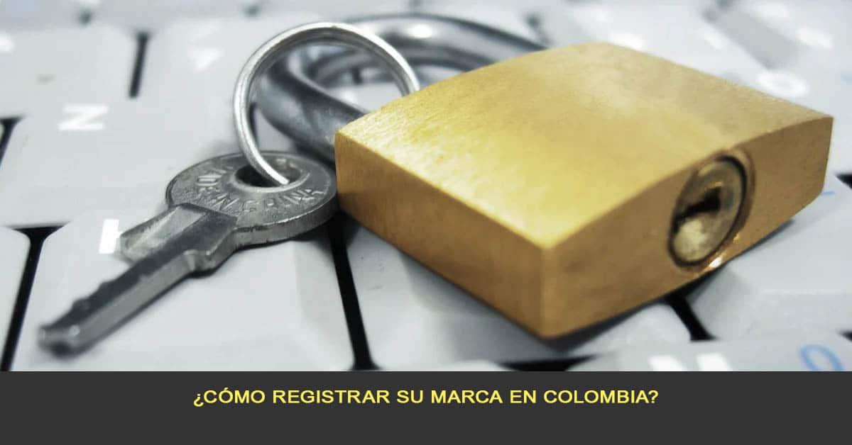 ¿Cómo Registrar su Marca en Colombia?