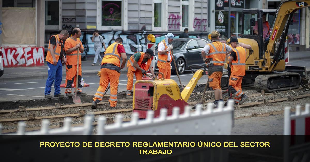 Proyecto de Decreto Reglamentario Único del Sector Trabajo