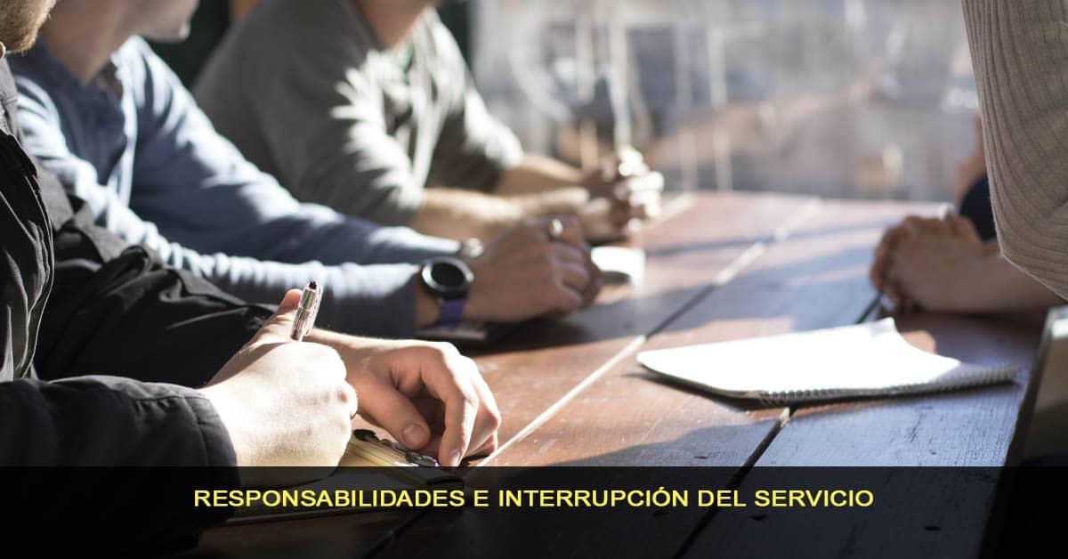 Responsabilidades e interrupción del servicio