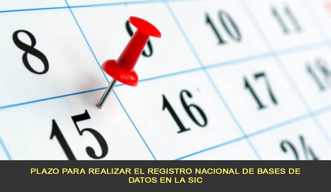 Plazo para realizar el Registro Nacional de Bases de Datos en la SIC