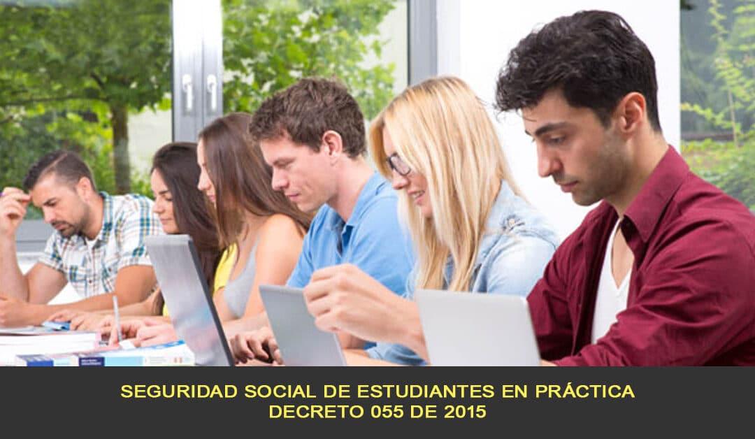 Seguridad social de estudiantes en práctica, Decreto 055 de 2015