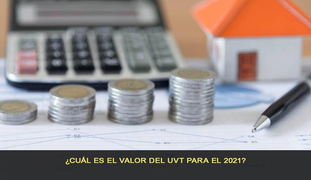¿Cuál es el valor del UVT para el 2021?