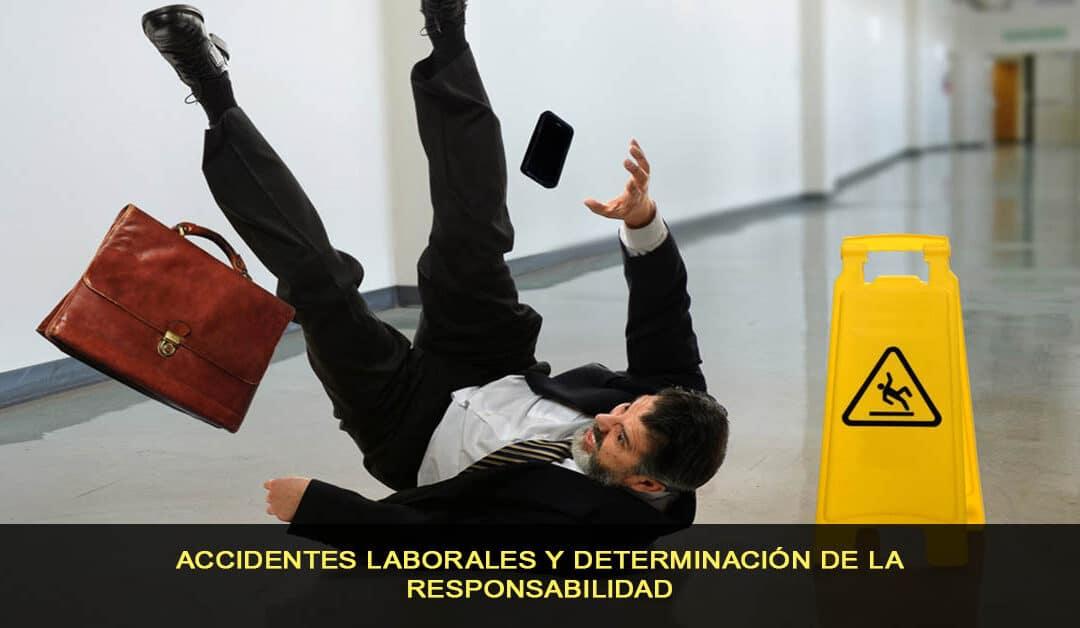 Accidentes laborales y determinación de la responsabilidad