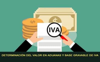 Determinación del valor en aduanas y base gravable de IVA