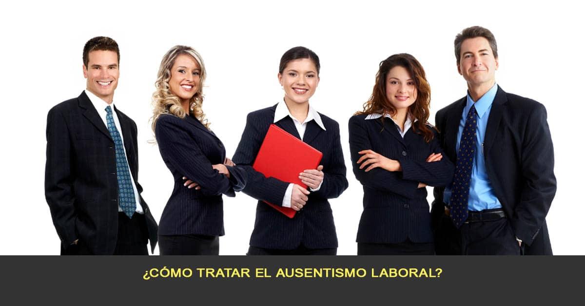 ¿cómo tratar el ausentismo laboral?
