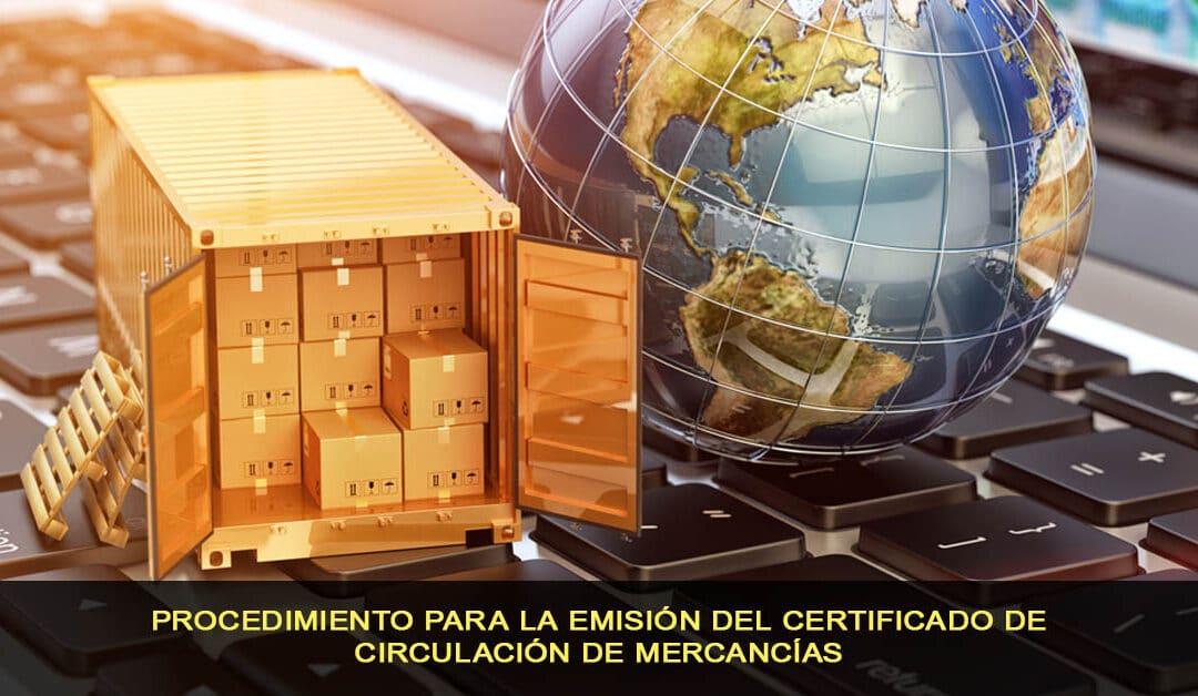Procedimiento para la emisión del certificado de circulación de mercancías