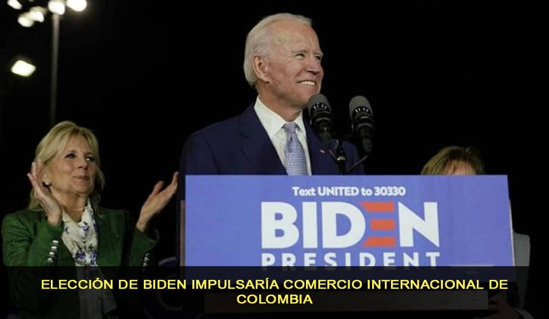 Elección de Biden impulsaría comercio internacional de Colombia