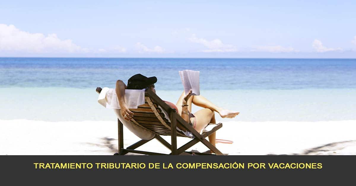 Tratamiento tributario de la compensación por vacaciones