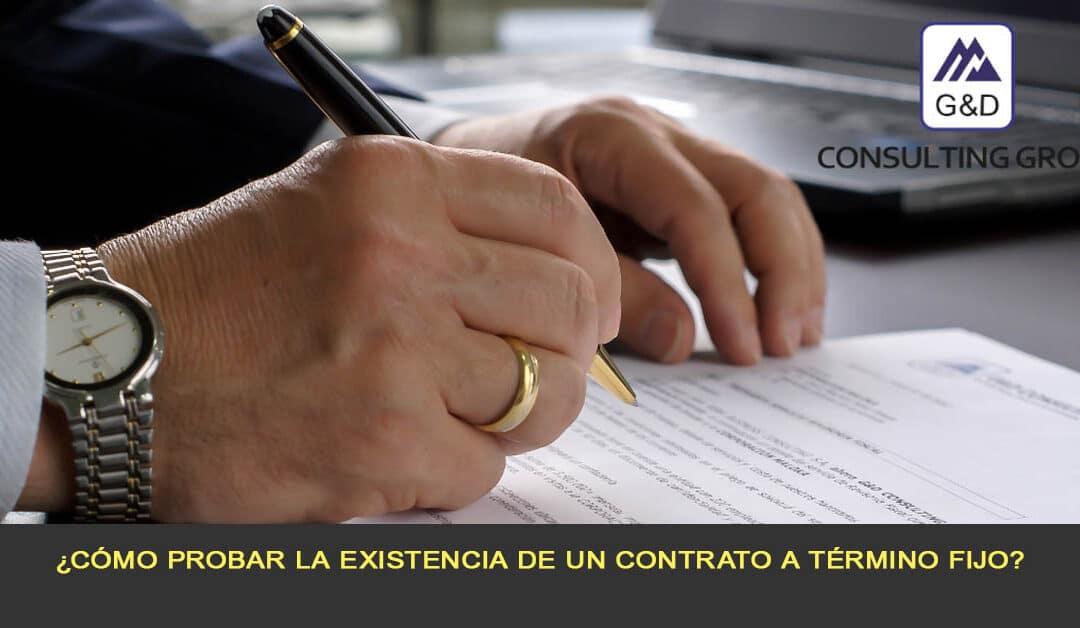 ¿Cómo probar la existencia de un contrato a término fijo?