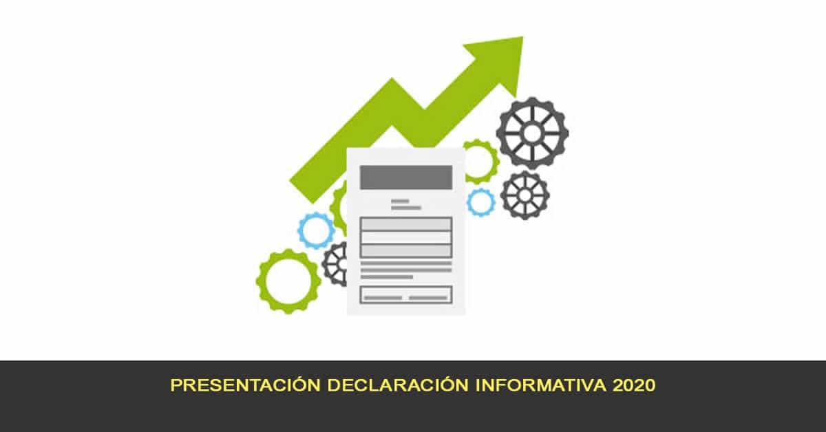 Presentación declaración informativa 2020