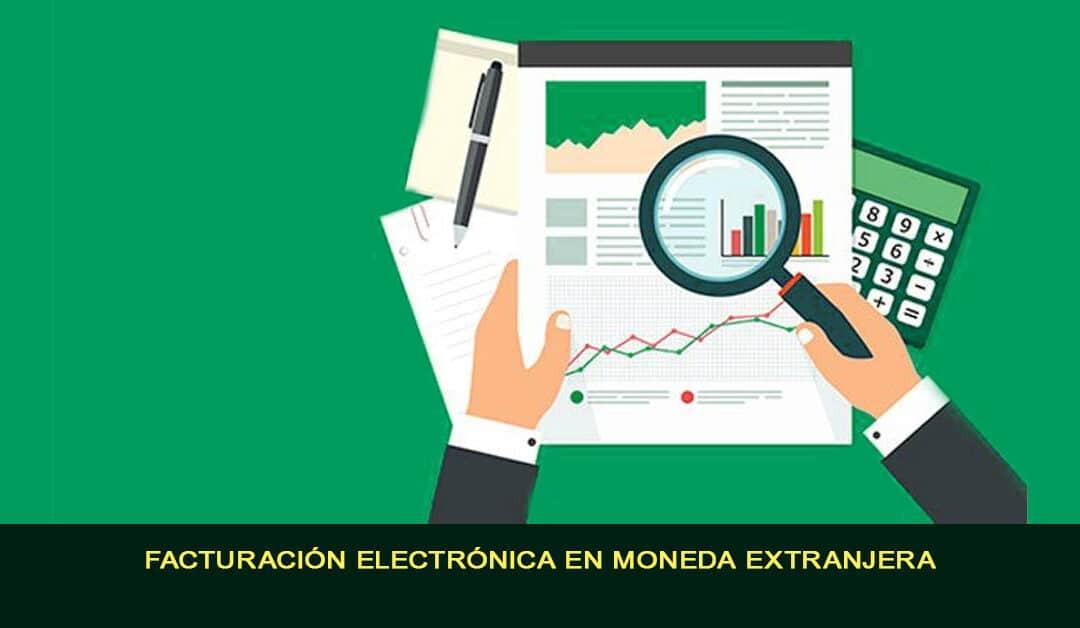 Facturación electrónica en moneda extranjera