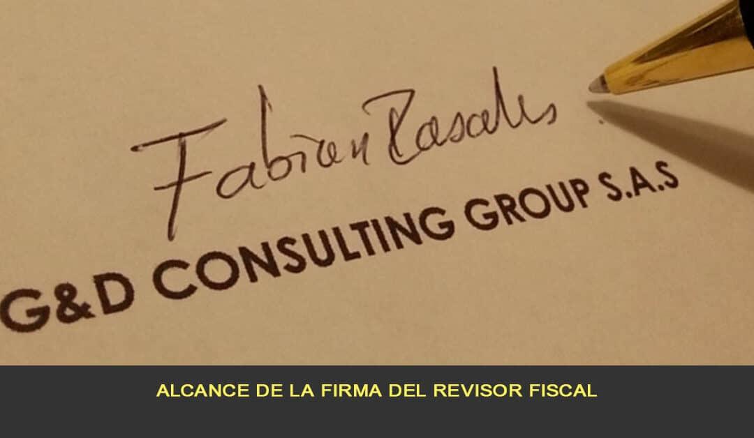Alcance de la firma del revisor fiscal