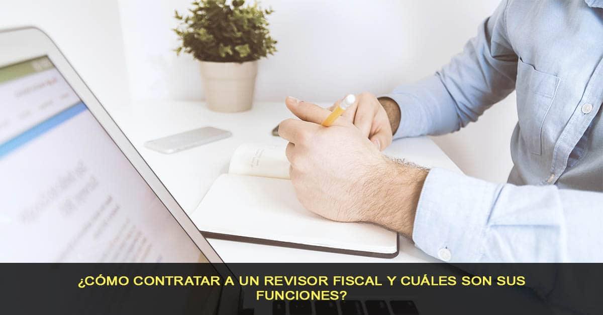 ¿Cómo contratar a un Revisor Fiscal y cuáles son sus funciones?